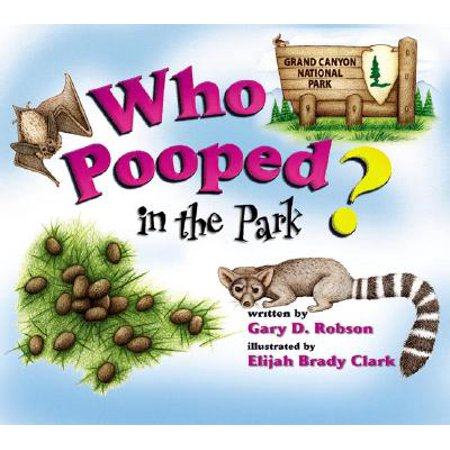 Who Pooped in the Park? Grand Canyon National (Best Time To Go Grand Canyon National Park)