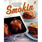 Smokin' : Recipes for Smoking Ribs, Salmon, Chicken, Mozzarella, and More with Your Stovetop Smoker