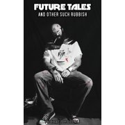 Future Tales and Other Such Rubbish - eBook