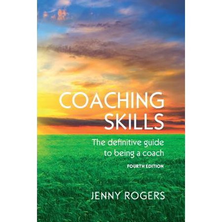Coaching Skills : The Definitive Guide to Being a