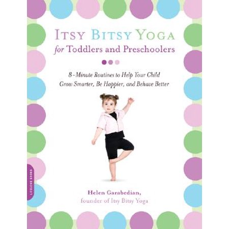 Itsy Bitsy Yoga for Toddlers and Preschoolers : 8-Minute Routines to Help Your Child Grow Smarter, Be Happier, and Behave - Halloween Centers For Preschoolers