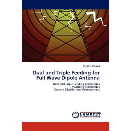 Dual and Triple Feeding for Full Wave Dipole