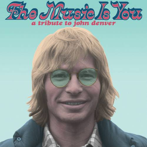 Music Is You: A Tribute To John Denver