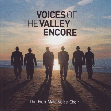 Fron Male Voice Choir: Voices Of The Valley (H91 Encore Voice Tube)