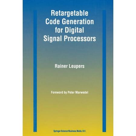 Retargetable Code Generation for Digital Signal Processors (Paperback) Digital Signal Processor Architecture