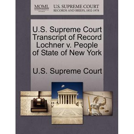 U.S. Supreme Court Transcript of Record Lochner V. People of State of New