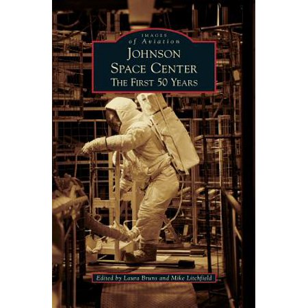 Johnson Space Center : The First 50 Years
