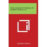 The Complete Works Of Robert Burns V2
