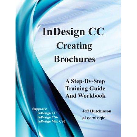 Indesign CC - Creating Brochures : Supports Indesign CC, Cs6, and Mac Cs6 ()