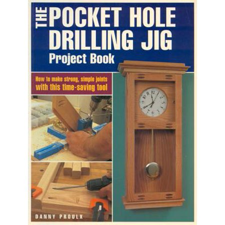 Popular Woodworking: The Pocket Hole Drilling Jig Project Book (Best Woodworking Projects To Make Money)