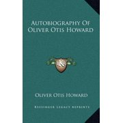 Autobiography of Oliver Otis Howard