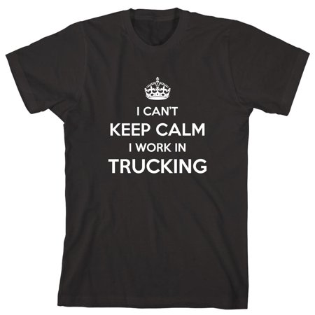 I Can't Keep Calm I Work In Trucking Men's Shirt - ID: 892 - Kelly In Spandex