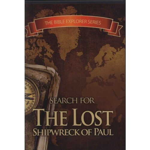 The Bible Explorer Series: Search For The Lost Shipwreck Of Paul