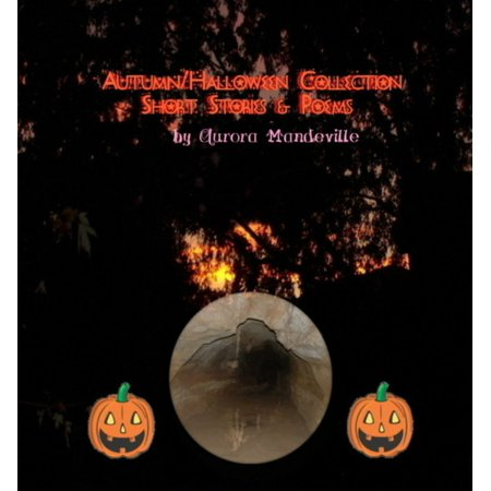 Autumn/Halloween Collection: Short Stories & Poems - eBook - October Halloween Poems
