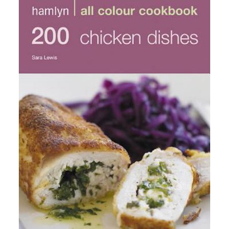 Hamlyn All Colour Cookery: 200 Chicken Dishes - (Chicken Dishes)