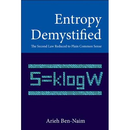 Entropy Demystified: The Second Law Reduced to Plain Common