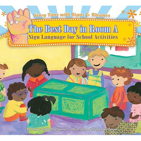 The Best Day in Room a : Sign Language for School