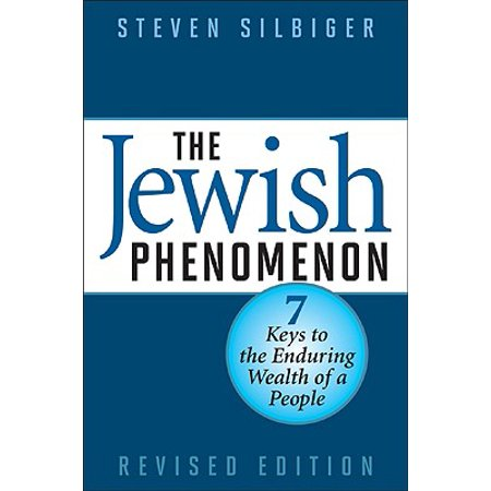 The Jewish Phenomenon : Seven Keys to the Enduring Wealth of a People (Jewish Phenomenon)