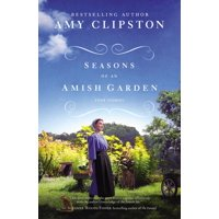 Seasons of an Amish Garden: Four Stories (Paperback)
