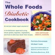 The Whole Foods Diabetic Cookbook