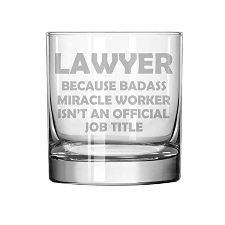 11 oz Rocks Whiskey Highball Glass Funny Job Title Lawyer Miracle Worker