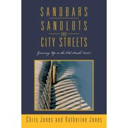 Sandbars, Sandlots, and City Streets : Growing Up in the Old South (1957)