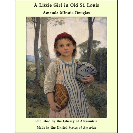 A Little Girl in Old St. Louis - eBook
