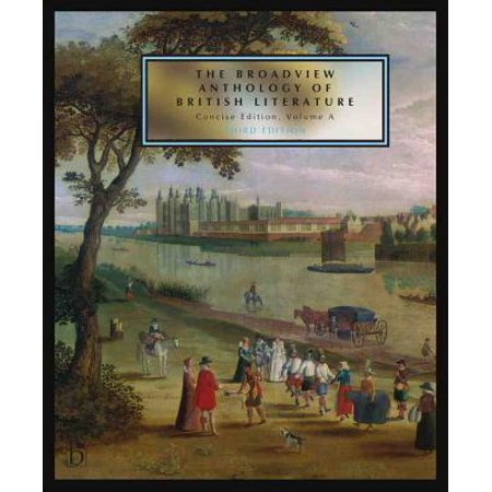 The Broadview Anthology of British Literature: Concise Volume a - Third Edition : The Medieval Period - The Renaissance and the Early Seventeenth Century - The Restoration and the Eighteenth