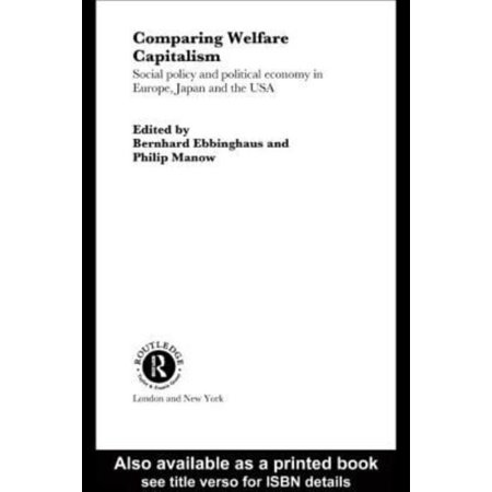 Comparing Welfare Capitalism: Social Policy and Political Economy in Europe, Japan and the USA (Routledge Studies in the - image 1 of 1