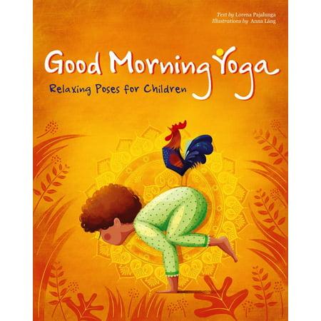 Good Morning Yoga : Relaxing Poses for Children (Best Yoga Poses For Morning)