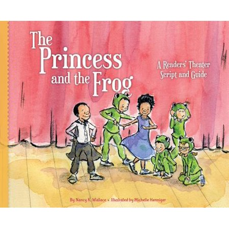 Princess and the Frog: A Readers' Theater Script and Guide : A Readers' Theater Script and - Halloween Readers Theater Scripts