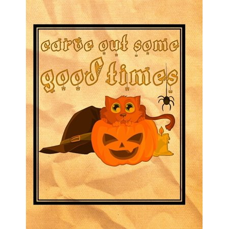 Not So Scary Halloween 2019 Times (Carve Out Some Good Times : Cat On Carved Pumpkin - Perfect Halloween Coloring And Sketchbook for Toddlers And Preschoolers 18 Months To 4 Years Old With Big Not-So-Scary Pictures)