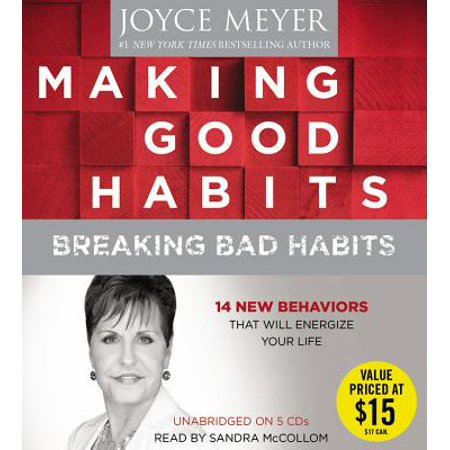 Making Good Habits, Breaking Bad Habits : 14 New Behaviors That Will Energize Your Life