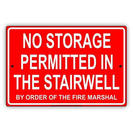 (No Storage Permitted In The Stairwell By The Order Of The Fire Marshall Safety Alert Caution Warning Notice Aluminum Metal Sign 8