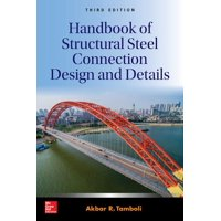 Handbook of Structural Steel Connection Design and Details, Third Edition (Hardcover)