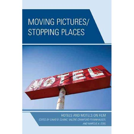 Moving Pictures Stopping Places  Hotels And Motels On Film