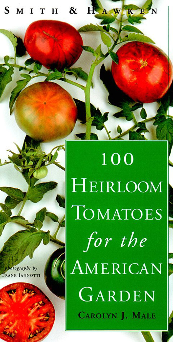Smith /& Hawken 100 Heirloom Tomatoes for the American Garden
