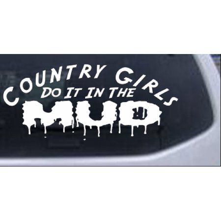 Country Girls Do It In the Mud Decal Car or Truck Window Decal Sticker Decal Car Truck Window