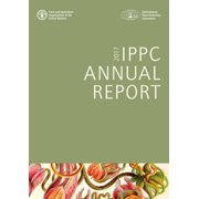 Ippc Annual Report 2017 : International Plant Protection Convention