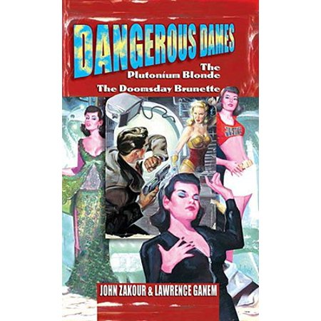 Dangerous Dames : The Plutonium Blonde/The Doomsday (Every Blonde Needs A Brunette Best Friend Gifts)