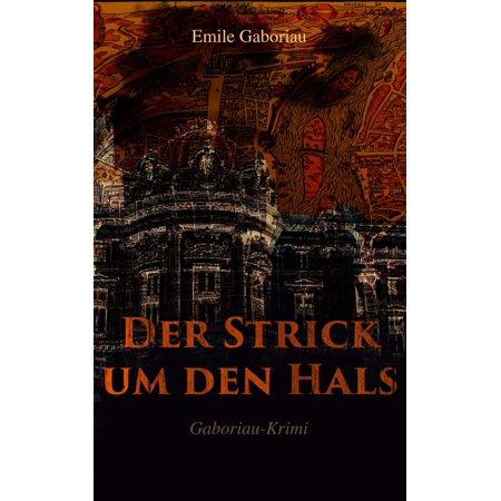 Der Strick um den Hals (Gaboriau-Krimi) - eBook (Gläser-halter Um Den Hals)