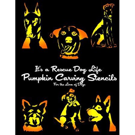 It's a Rescue Dog Life Pumpkin Carving Stencils : For the Love of Dogs - Spooky Halloween Pumpkin Carving Stencils