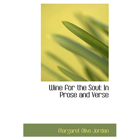 Wine for the Soul : In Prose and