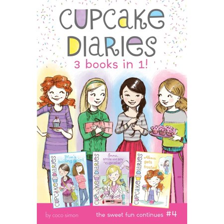 Cupcake Diaries 3 Books in 1! #4 : Mia's Boiling Point; Emma, Smile and Say