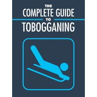 Complete Guide To Tobogganing - eBook