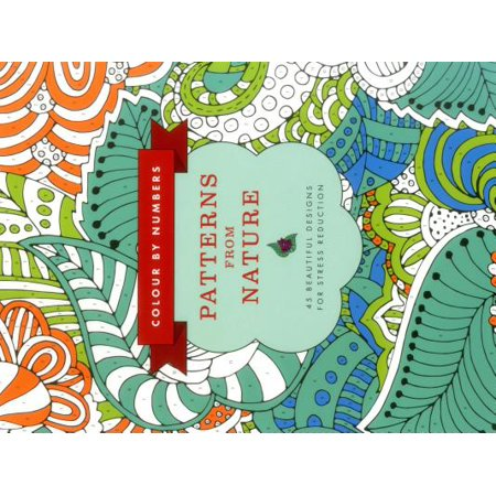 - Colour by Numbers: Patterns from Nature : 45 Beautiful Designs for Stress Reduction