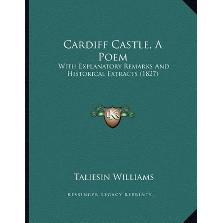 Cardiff Castle, a Poem : With Explanatory Remarks and Historical Extracts (1827)