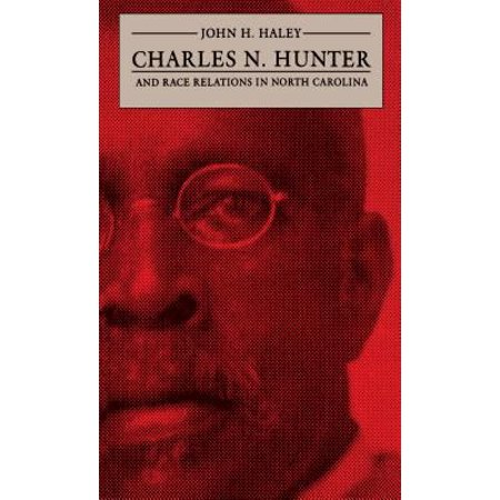 Charles N  Hunter And Race Relations In North Carolina