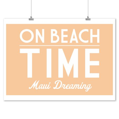 Maui Dreaming - On Beach Time - Simply Said - Lantern Press Artwork (9x12 Art Print, Wall Decor Travel
