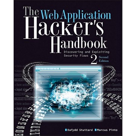 The Web Application Hacker's Handbook : Finding and Exploiting Security